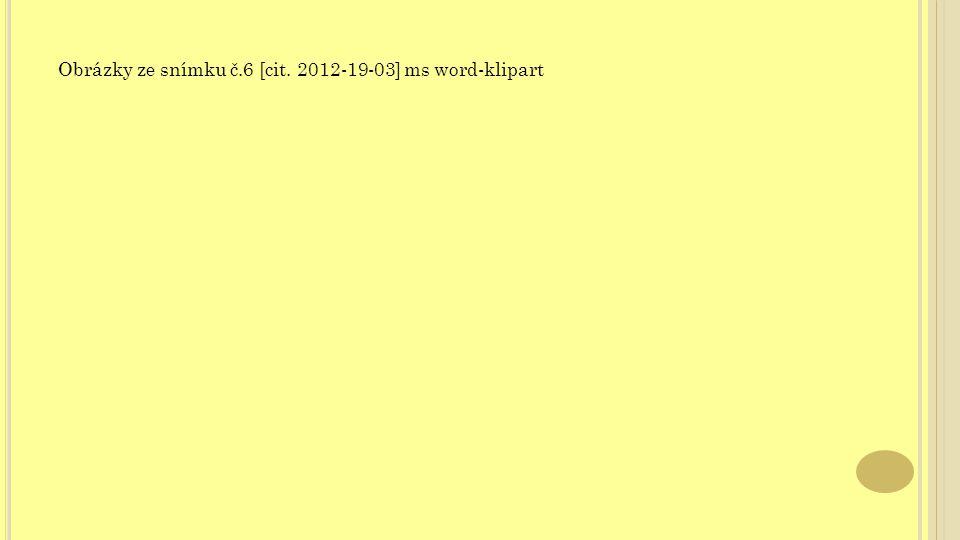 Obrázky ze snímku č.6 [cit. 2012-19-03] ms word-klipart
